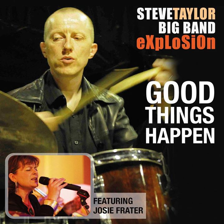 Steve Taylor Big Band Explosion - Good Things Happen