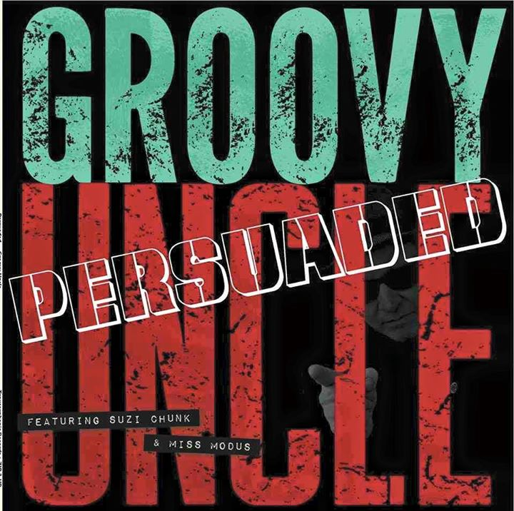 Groovy Uncle - Persuaded