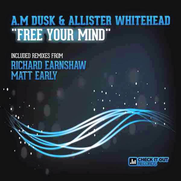 AM Dusk & Allister Whitehead - Free Your Mind feat