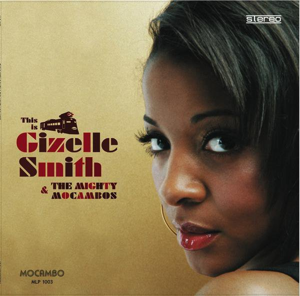Gizelle Smith & Mighty Mocambos; This Is