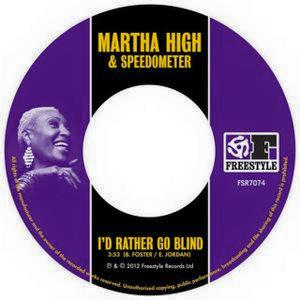 Martha High & Speedometer - I'd Rather Go Blind