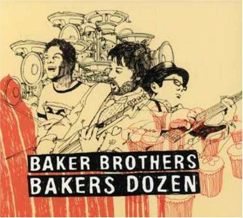 Baker Brothers; Bakers Dozen