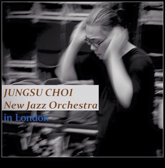 Jungsu Choi New Jazz Orchestra - In London