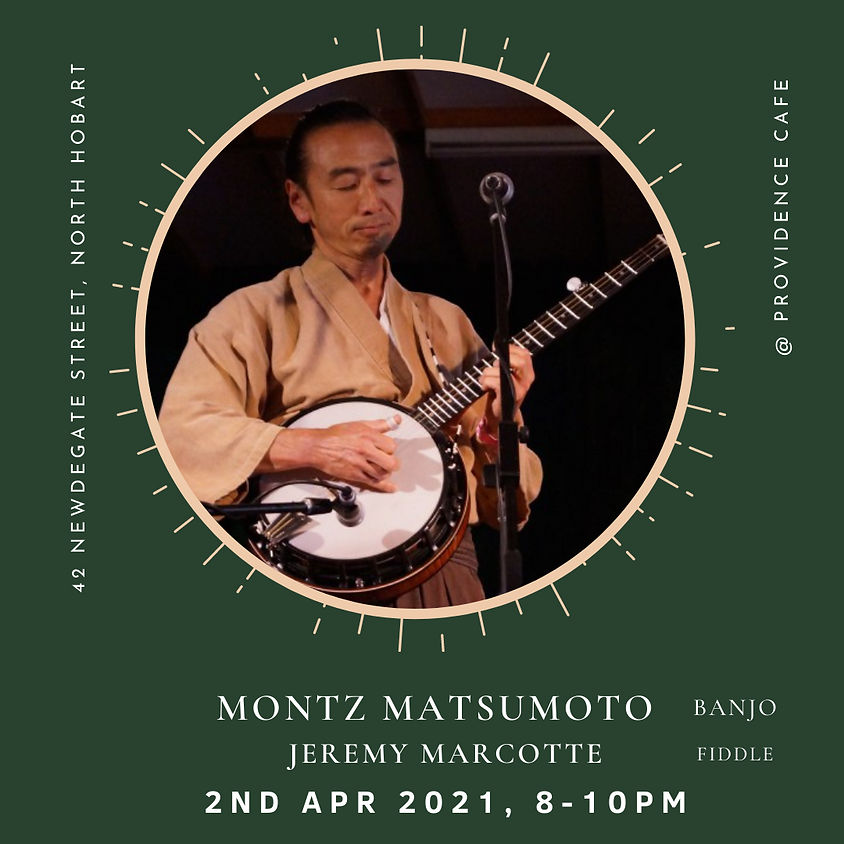 Friday Night Live with Montz Matsumoto & Jeremy Marcotte