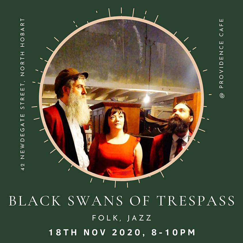 FRIDAY NIGHT LIVE with Black Swans of Trespass