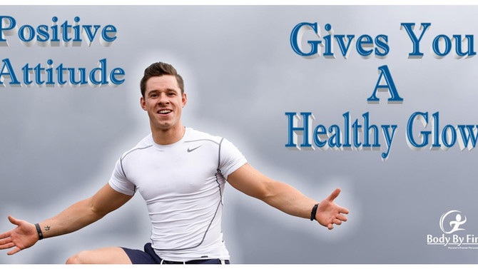 Positive Attitude Gives A Healthy Glow