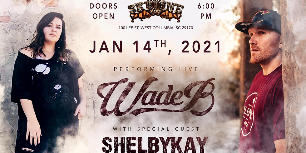 WADE B With Special Guest SHELBYKAY