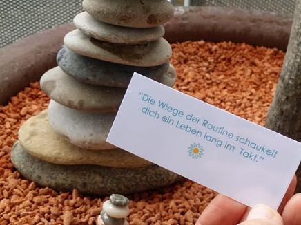 """""""Die Wiege der Routine schaukelt uns ein leben lang im Takt"""" ...."""