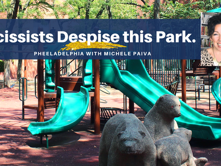 A Philadelphia Park to Heal Your Inner Child (and Irritate the Narcissist)