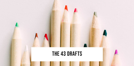 The 43 Drafts