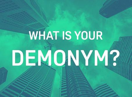 Demonyms that Define Us