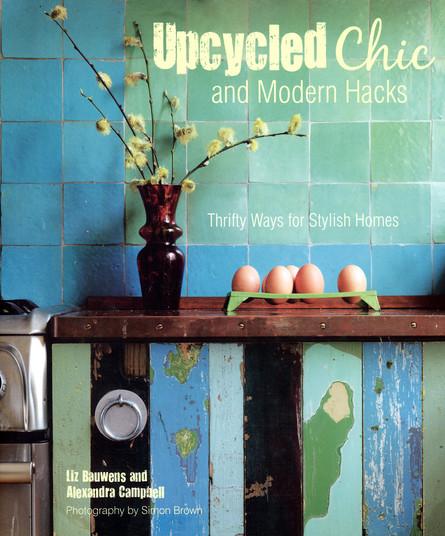 Upcycled Chic,  Liz Bauwens& Alexandra Campbell