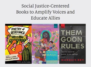 Social Justice-Centered Books to Amplify Voices and Educate Allies