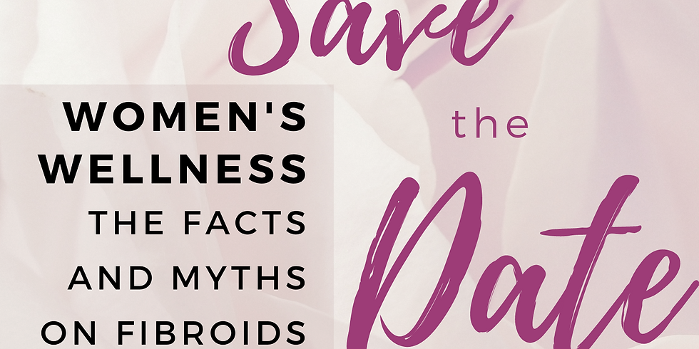 Women's Wellness: The Facts and Myths on Fibroids