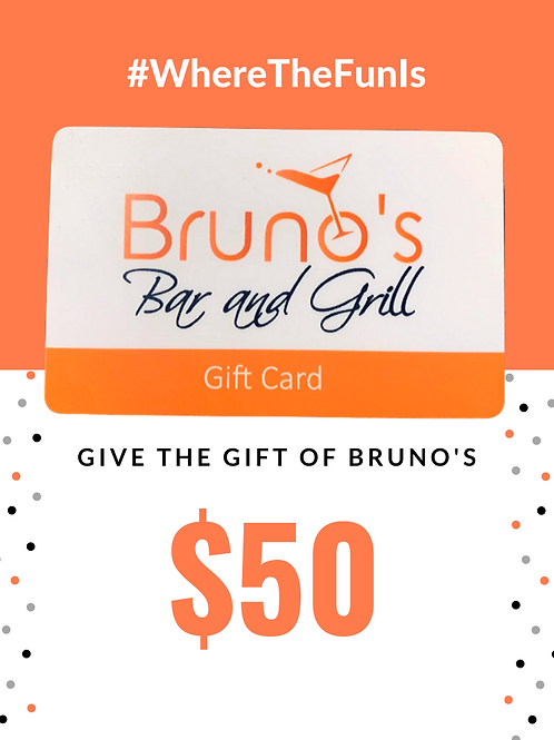 $50 Bruno's Gift Card
