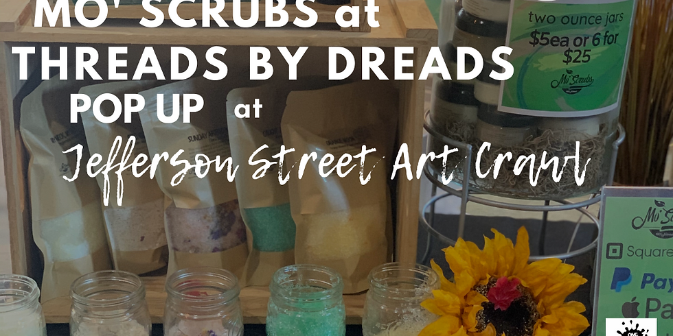 Mo' Scrubs at Threads By Dreads Pop Up
