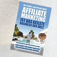 Affiliate Marketing das geilste Business