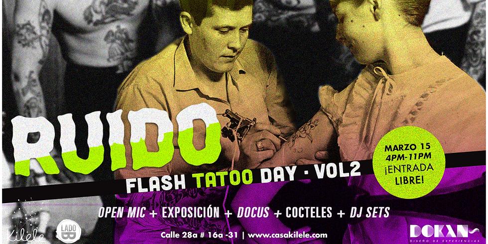 Ruido Flash Tattoo Day VOL2 en Casa Kilele
