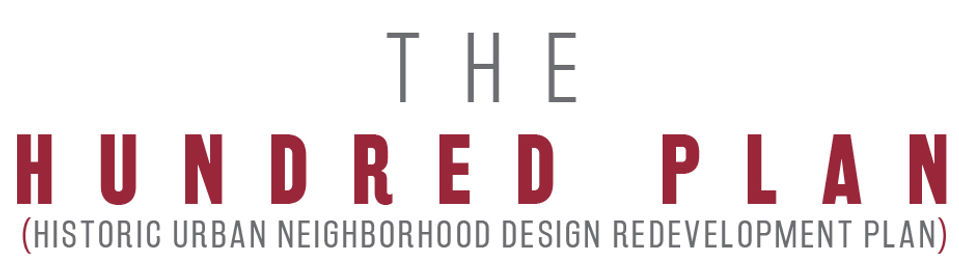 The Hundred Plan (Historic Urban Neighborhood Design Redevelopment Plan)