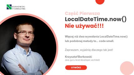 LocalDateTime.now() - nie używać!