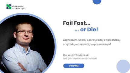 Fail Fast... or die! (część I)