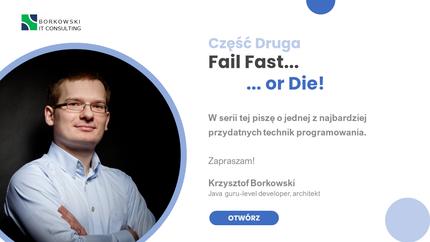 Fail Fast... or die! (część II)