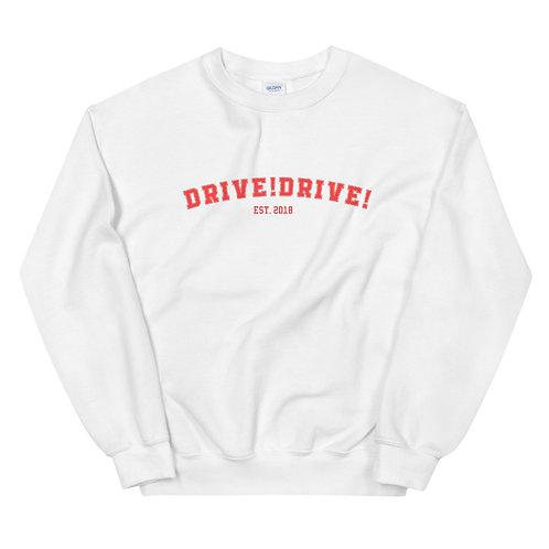 Drive!Drive! College Sweatshirt
