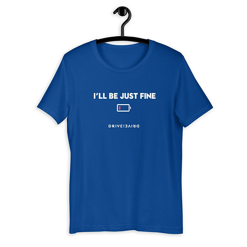 I'll Be Just Fine T-Shirt