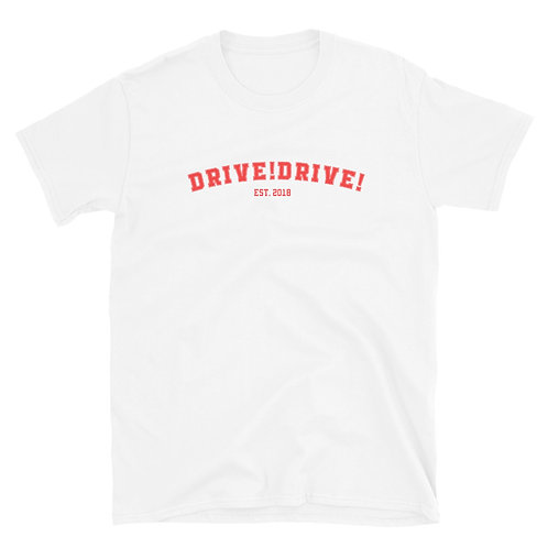 Drive!Drive! College T-Shirt