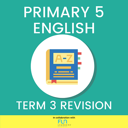 P5 EL - Term 3 Revision