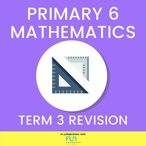 P6 MATH - Term 3 Revision