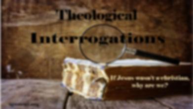 Theological Interrogations-100.jpg