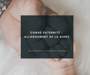 Allongement de la durée du congé paternité au 1er juillet 2021