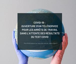 Arrêt de travail dans l'attente des résultats du test Covid : ouverture du téléservice