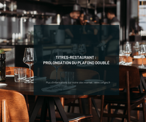 Titres-restaurant : prolongation du plafond doublé !