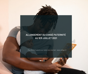 L'allongement du congé paternité à partir du 1er juillet 2021