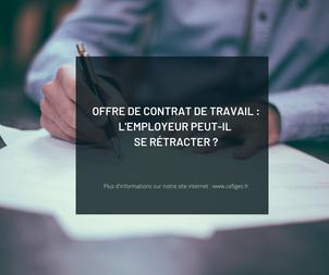 Offre de contrat de travail : l'employeur peut-il se rétracter ?