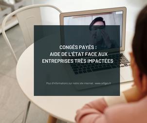 Congés payés : Aide de l'État pour les entreprises très impactées par le COVID-19
