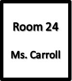 Room 24, Ms Carroll