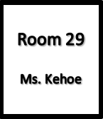Room 29, Ms.Kehoe