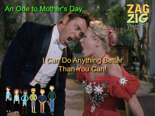 An Ode to Mother's Day…I Can Do Anything Better Than You!