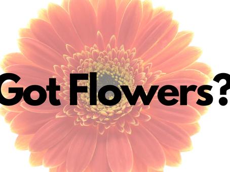 Got Flowers?