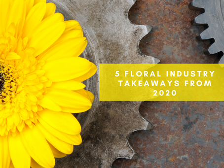 5 Floral Industry Takeaways From 2020
