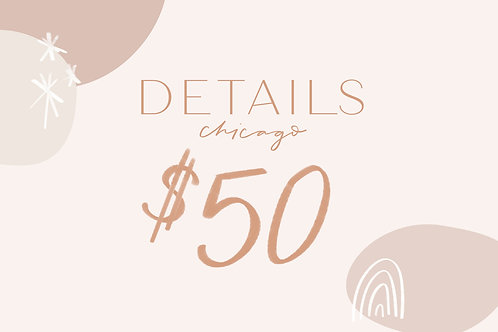 Details Chicago Gift Card—$50