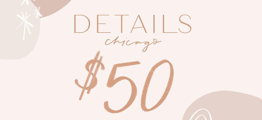 Details Chicago Gift Card—$50