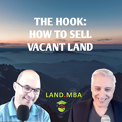 The-Hook--How-to-Sell-Vacant-Land.png