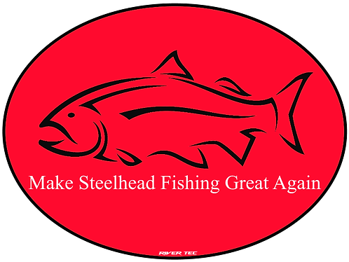Make Steelhead Fishing Great Again