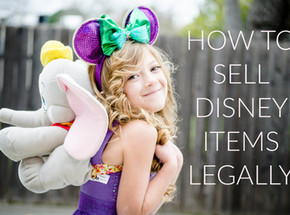 How to LEGALLY Sell Disney Items