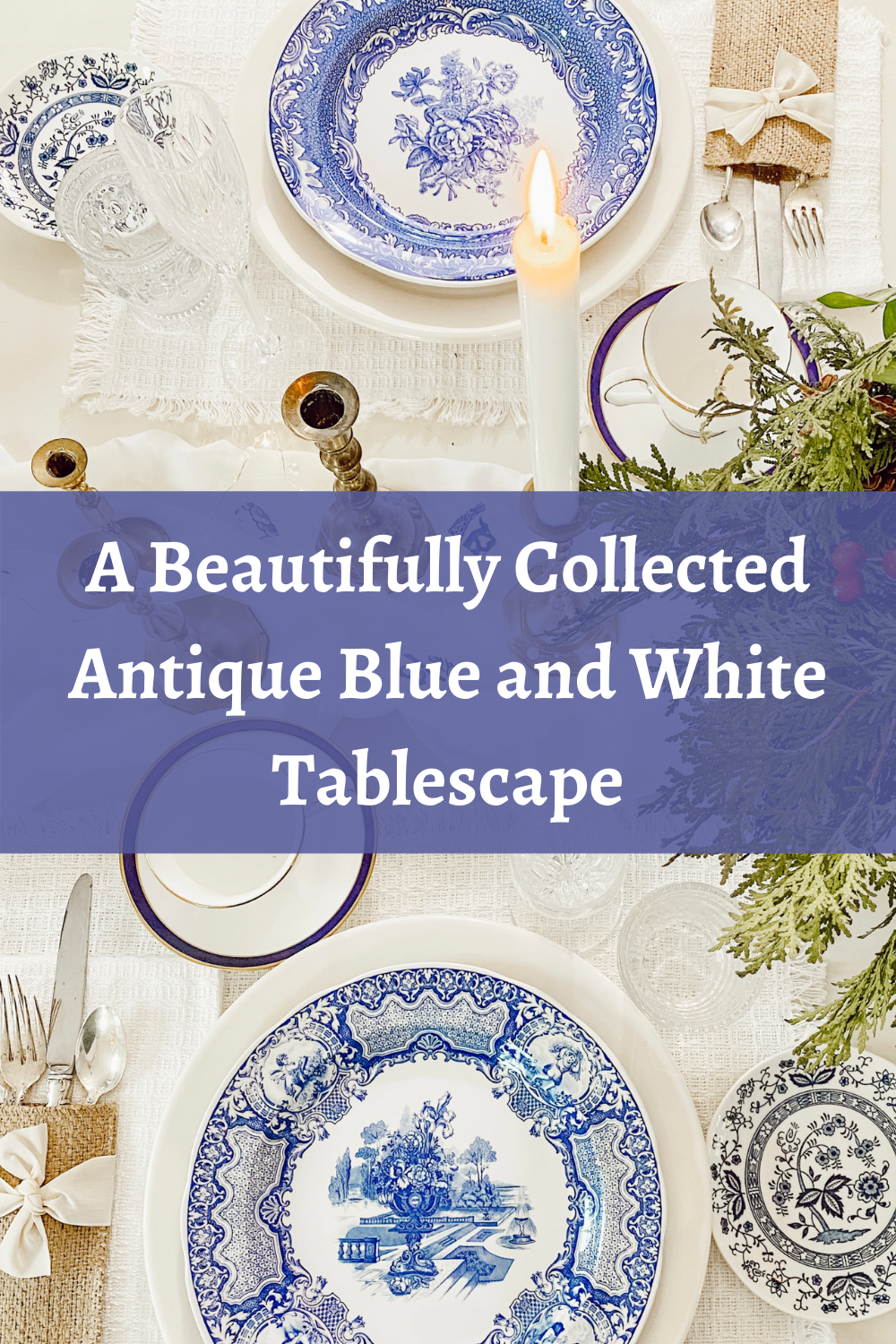 A Beautifully Collected Antique Blue and White Tablescape
