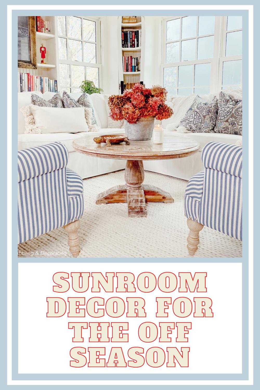 Sunroom Decor for the Off Season